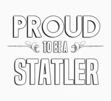 Proud to be a Statler. Show your pride if your last name or surname is Statler Kids Clothes