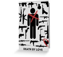 Death by Love Greeting Card
