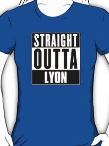 Straight outta Lyon! T-Shirt