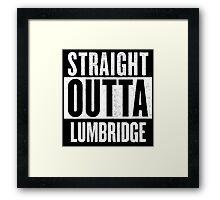 Straight Outta Lumbridge Framed Print