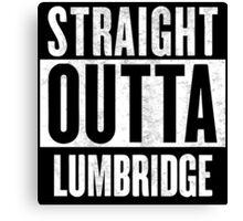 Straight Outta Lumbridge Canvas Print