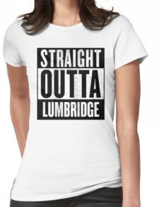Straight Outta Lumbridge Womens Fitted T-Shirt