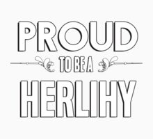 Proud to be a Herlihy. Show your pride if your last name or surname is Herlihy Kids Clothes