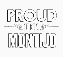 Proud to be a Montijo. Show your pride if your last name or surname is Montijo Kids Clothes