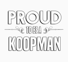 Proud to be a Koopman. Show your pride if your last name or surname is Koopman Kids Clothes
