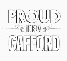 Proud to be a Gafford. Show your pride if your last name or surname is Gafford Kids Clothes