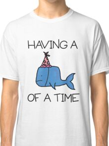 Having a Whale of a Time Classic T-Shirt