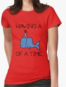 Having a Whale of a Time Womens Fitted T-Shirt