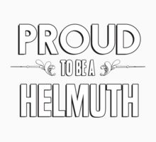 Proud to be a Helmuth. Show your pride if your last name or surname is Helmuth Kids Clothes