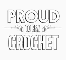 Proud to be a Crochet. Show your pride if your last name or surname is Crochet Kids Clothes