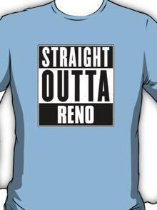 Straight outta Reno! T-Shirt