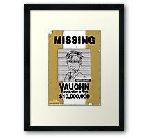 MIssing Vaughn Framed Print