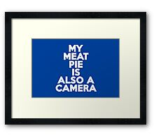 My meat pie is also a camera Framed Print