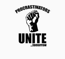 Procrastinators Unite ... Tomorrow Unisex T-Shirt