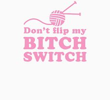 Don't Flip my Bitch switch with pink wool Womens Fitted T-Shirt