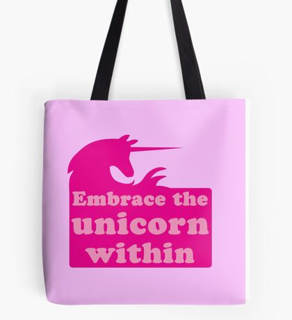 Embrace the Unicorn within Tote Bag