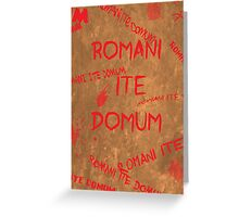 Romans Go Home Greeting Card