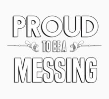 Proud to be a Messing. Show your pride if your last name or surname is Messing Kids Clothes