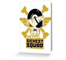 The Sickest Squad Greeting Card