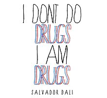 Type Quote #2 - I dont do drugs i am drugs - Salvador Dali by pixelpraani