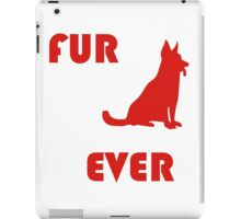 FUR ever iPad Case/Skin