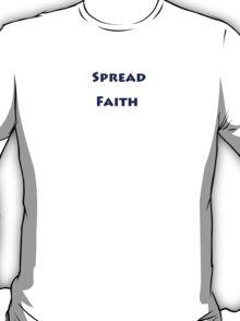 Spread Faith Shirt T-Shirt
