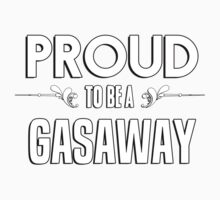 Proud to be a Gasaway. Show your pride if your last name or surname is Gasaway Kids Clothes