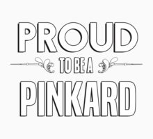 Proud to be a Pinkard. Show your pride if your last name or surname is Pinkard Kids Clothes