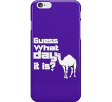 Happier than a camel on hump day geek funny nerd iPhone Case/Skin