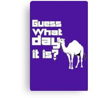 Happier than a camel on hump day geek funny nerd Canvas Print