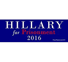 Hillary for Prisonment Photographic Print