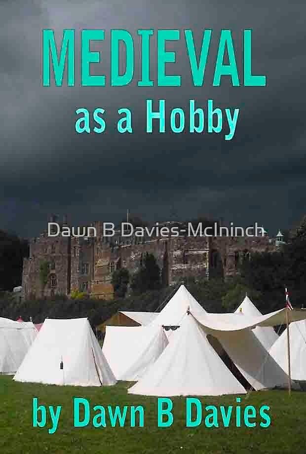Medieval as a Hobby by Dawn B Davies-McIninch