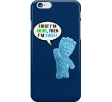 First I'm Sour, Then I'm Sweet Quote iPhone Case/Skin