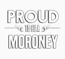 Proud to be a Moroney. Show your pride if your last name or surname is Moroney Kids Clothes