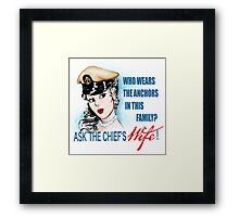 Ask the Chief's Wife Framed Print