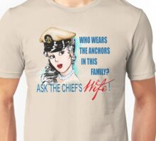 Ask the Chief's Wife Unisex T-Shirt