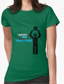 Ice bucket challenge geek funny nerd Womens Fitted T-Shirt