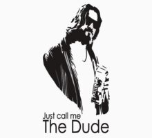 "Just Call Me ""The Dude"" by Temorisse"