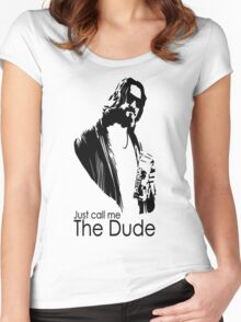 """Just Call Me """"The Dude"""" Women's Fitted Scoop T-Shirt"""