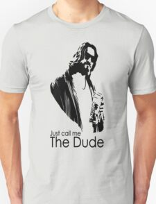 "Just Call Me ""The Dude"" T-Shirt"