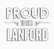 Proud to be a Lanford. Show your pride if your last name or surname is Lanford Kids Clothes
