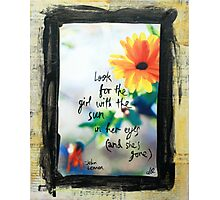 Look for the girl with the sun in her eyes Photographic Print