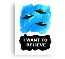 """I want to believe""   Canvas Print"