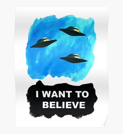 """""""I want to believe""""   Poster"""
