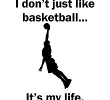 Basketball It's My Life by GiftIdea