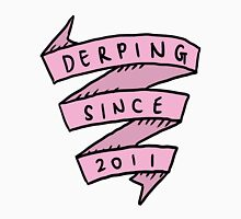 derping since 2011 Unisex T-Shirt