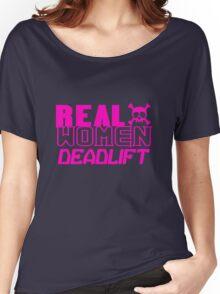 Real women deadlift geek funny nerd Women's Relaxed Fit T-Shirt