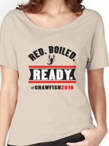 Red boiled ready crawfish 2016 mens geek funny nerd Women's Relaxed Fit T-Shirt