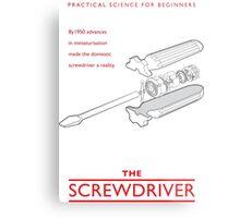 Practical Science for Beginners: The Screwdriver Metal Print