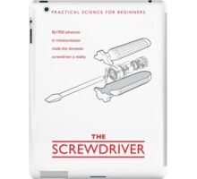 Practical Science for Beginners: The Screwdriver iPad Case/Skin